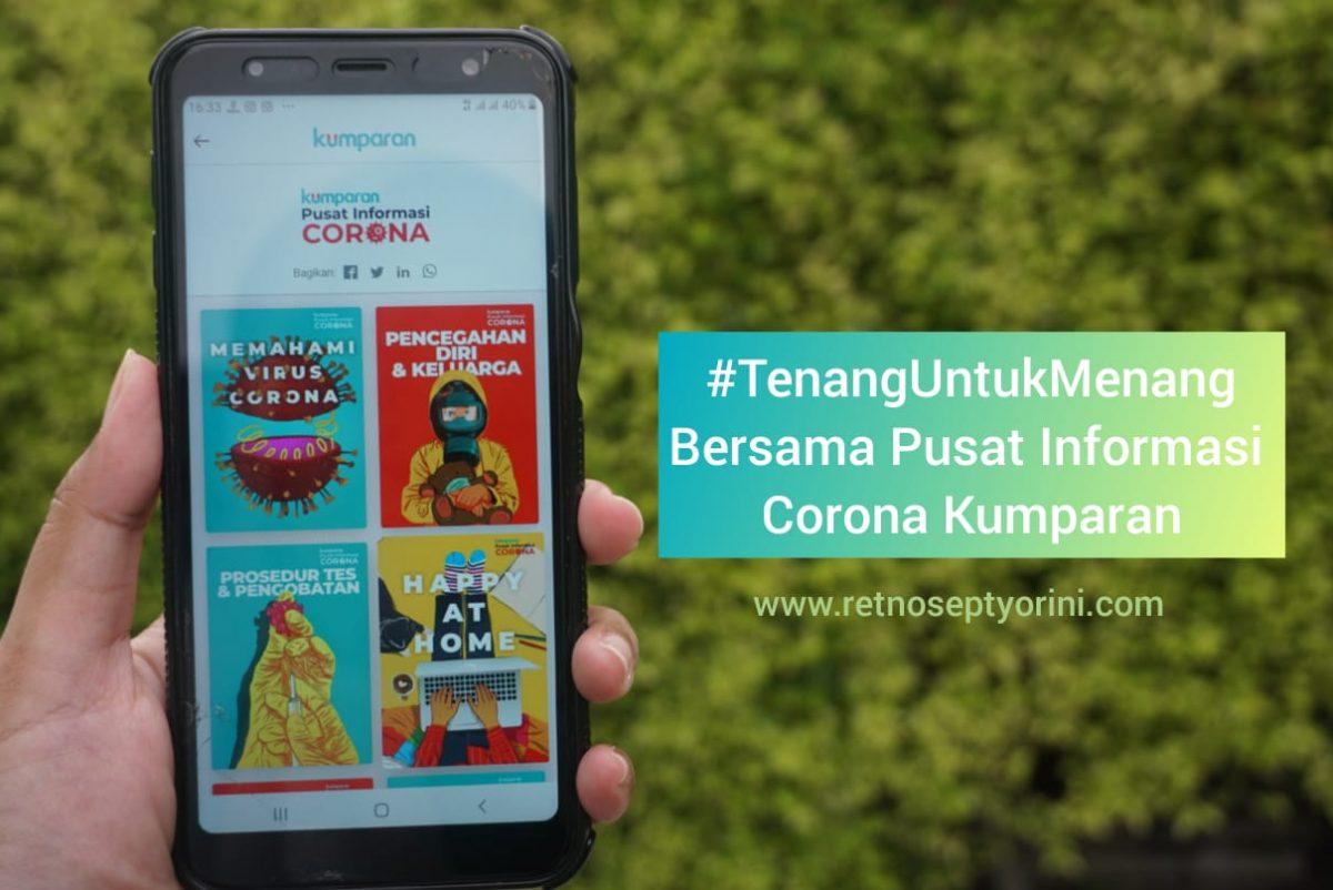 Tetap Tenang Menghadapi Pandemi dengan Berita Terpercaya dari Pusat Informasi Corona Kumparan