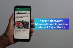 KoranKaltim.Com: Mencerdaskan Indonesia Melalui Sajian Berita
